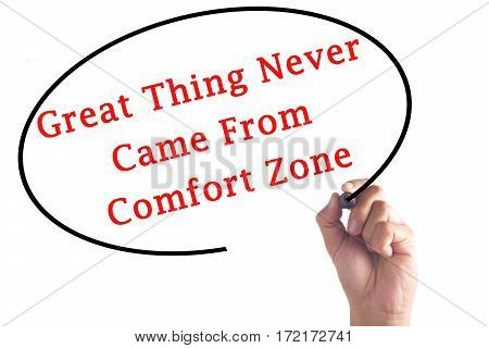 Hand Writing Great Thing Never Came From Comfort Zone On Transparent Board