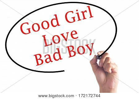 Hand Writing Good Girls Love Bad Boys On Transparent Board