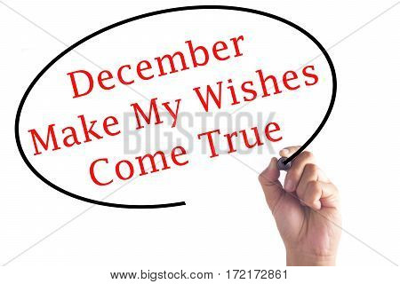 Hand Writing December Make My Wishes Come True On Transparent Board