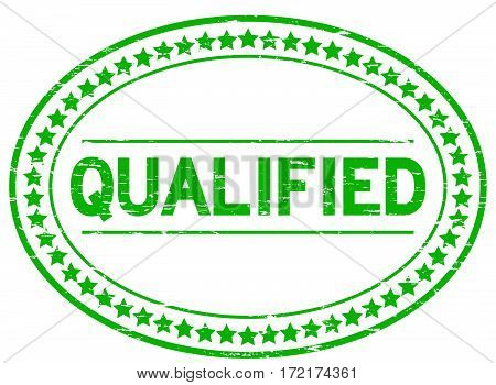 Grunge green qualified oval rubber seal stamp on white background