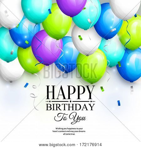 Happy birthday greeting card. Party colorful balloons, streamers, confetti and stylish lettering.