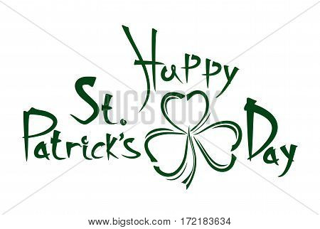 Happy St. Patrick's Day. Vintage handwritten lettering. Hand drawing inscription. Congratulations to the St. Patrick's Day and leaf clover. Vector illustration isolated on white background