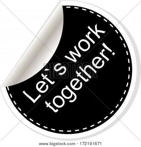 Lets Work Together.  Quote, Comma, Note, Message, Blank, Template, Text, Bulleted, Tags And Comments