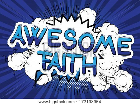 Awesome Faith - Comic book style word on abstract background.