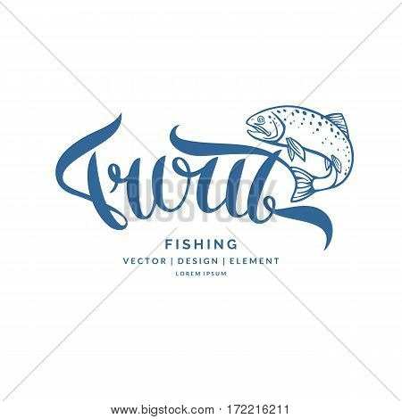 Brown Trout. Hand drawn lettering. Calligraphy brush and ink. Handwritten inscriptions and quotes for layout and template. Vector illustration of text.