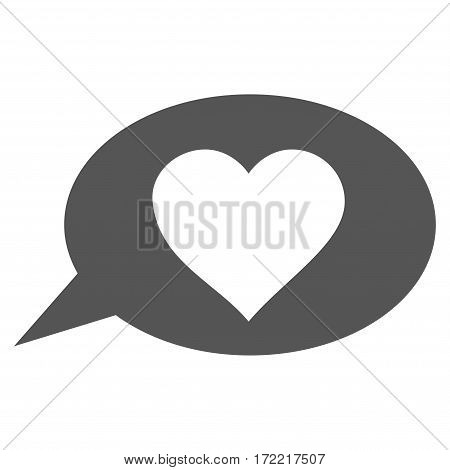 Love Message Balloon flat icon. Vector gray symbol. Pictogram is isolated on a white background. Trendy flat style illustration for web site design logo ads apps user interface.