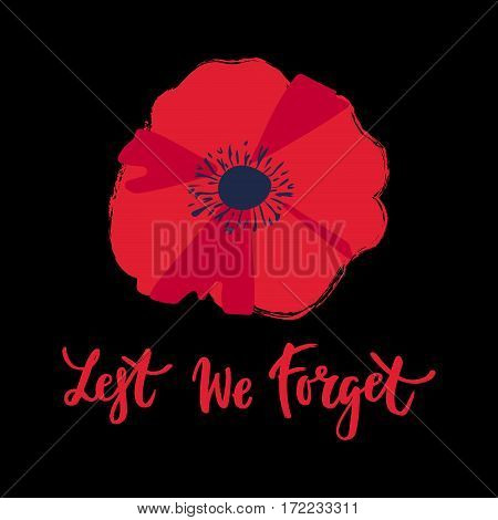 Vector illustration of a bright poppy flower. Remembrance day symbol. Remembrance day lettering. Lest we forget lettering.
