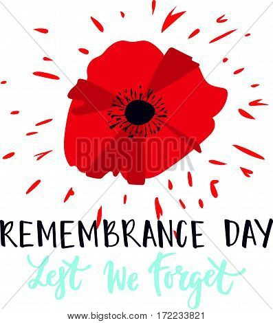 Vector illustration of a bright poppy flower. Remembrance day symbol. Lest we forget lettering. Remembrance day lettering.
