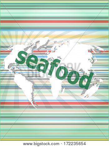 Seafood Word On A Virtual Digital Background . Concept Of Citation, Info, Testimonials, Notice, Text