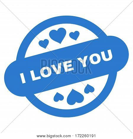 I Love You Stamp Seal flat icon. Vector smooth blue symbol. Pictogram is isolated on a white background. Trendy flat style illustration for web site design logo ads apps user interface.
