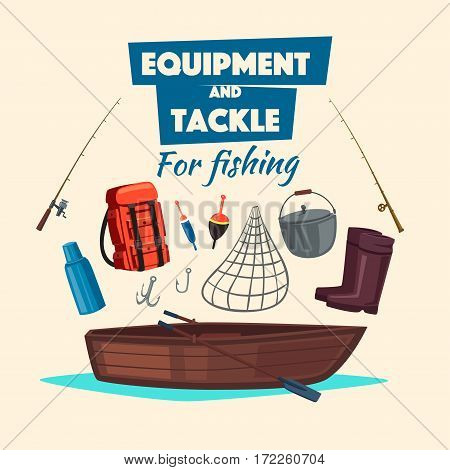 Fishing and fisherman tackle equipment set vector icons of rod, paddle boat, rubber boots, backpack, thermos flask, hooks, bait, float bobber, net or scoop-net, bowler pot for big fish catch