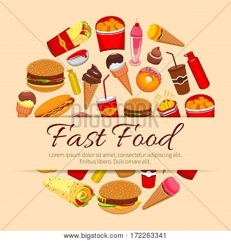 Fast food vector poster of burgers, sandwiches and desserts, hot dog, hamburger and cheeseburger, french fries and pizza, coffee or soda, ice cream, burrito. Fastfood meal snacks design