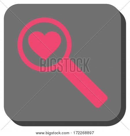 Find Love interface icon. Vector pictograph style is a flat symbol in a rounded square button pink and gray colors.