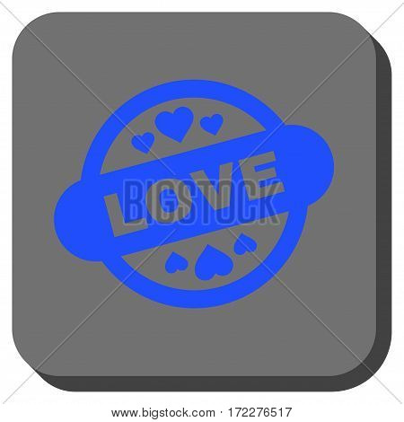 Love Stamp Seal interface icon. Vector pictograph style is a flat symbol inside a rounded square button, blue and gray colors.