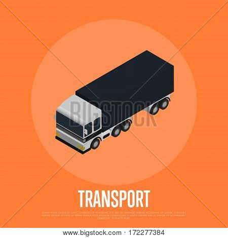 Transport concept with freight car isolated vector illustration. Cargo truck isometric icon. Local delivery service, distribution business, freight shipping, cargo transportation concept