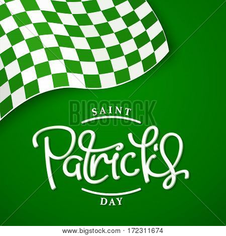 Saint Patrick's Day. Creative background with green checkered flag in the corner and calligraphy label. Vector design elements