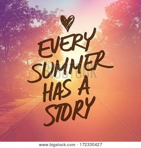 Inspirational Quote -  Every summer has a story