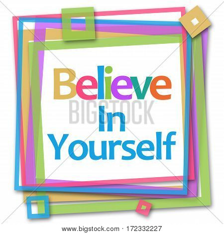 Believe in yourself text written over colorful background.