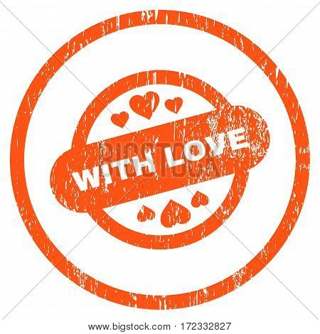 With Love Stamp Seal grainy textured icon for overlay watermark stamps. Rounded flat vector symbol with dirty texture. Circled orange ink rubber seal stamp with grunge design on a white background.