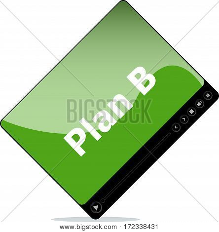 Plan B On Media Player Interface . Isolated On White