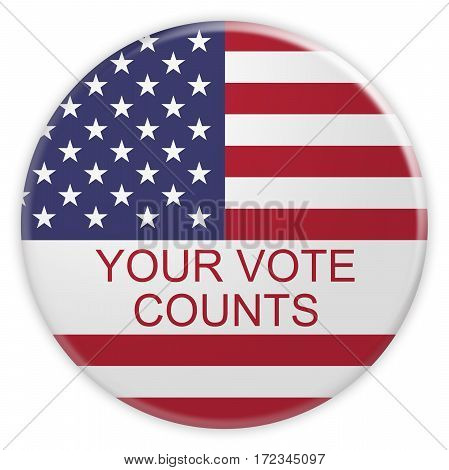 USA News Concept Badge: Your Vote Counts Button With US Flag 3d illustration on white background