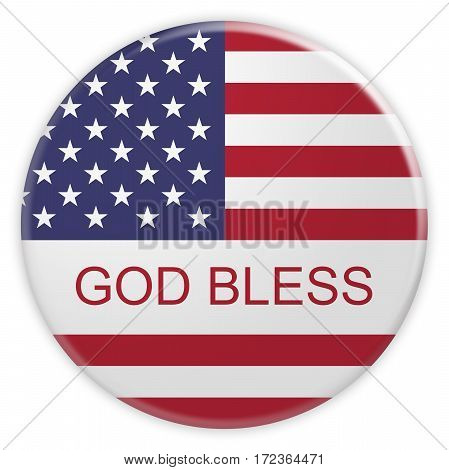 USA Concept Badge: God Bless Button With US Flag 3d illustration on white background