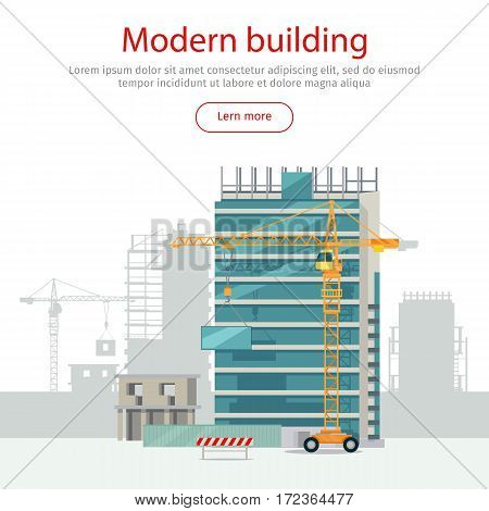 Modern building web banner. Skyscraper. Floors with glass. Rows and columns of metal. Skyscraper city infrastructure. Construction area with crane. Rows, columns of metal. Modern architecture. Vector