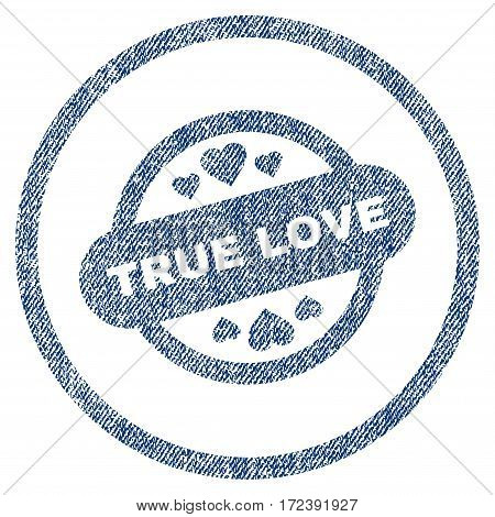 True Love Stamp Seal textured icon for overlay watermark stamps. Blue jeans fabric vectorized texture. Rounded flat vector symbol with scratched design.