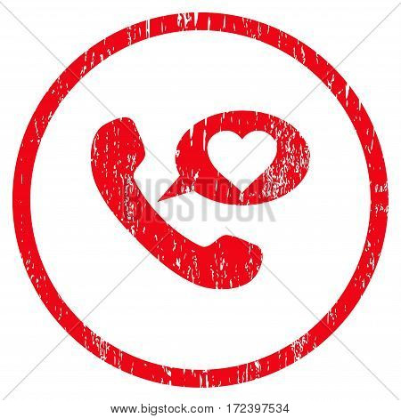 Love Phone Message grainy textured icon for overlay watermark stamps. Rounded flat vector symbol with unclean texture. Circled red ink rubber seal stamp with grunge design on a white background.
