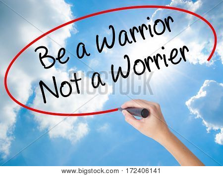 Woman Hand Writing Be A Warrior Not A Worrier With Black Marker On Visual Screen