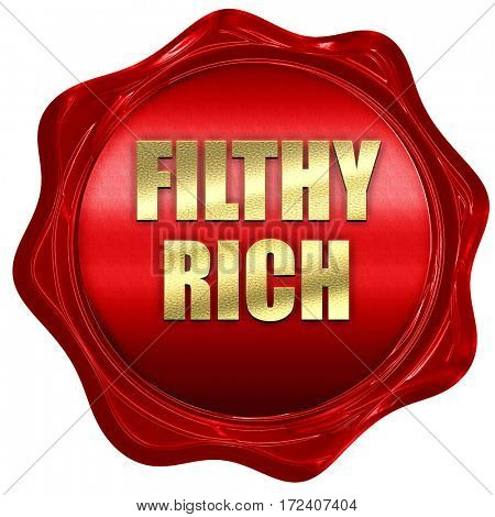 filthy rich, 3D rendering, red wax stamp with text