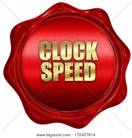 clock speed, 3D rendering, red wax stamp with text