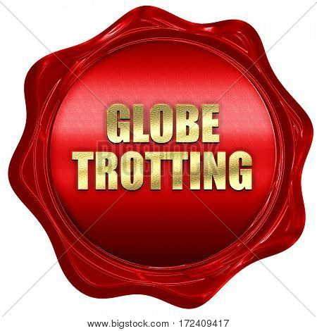 globe trotting, 3D rendering, red wax stamp with text