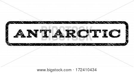 Antarctic watermark stamp. Text caption inside rounded rectangle with grunge design style. Rubber seal stamp with dust texture. Vector black ink imprint on a white background.