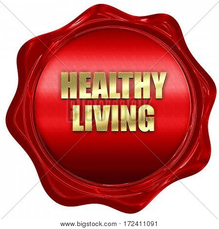 healthy living, 3D rendering, red wax stamp with text