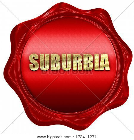 suburbia, 3D rendering, red wax stamp with text