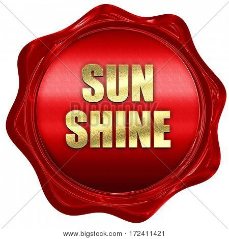 sunshine, 3D rendering, red wax stamp with text