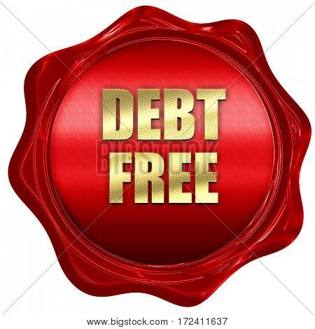 debt free, 3D rendering, red wax stamp with text