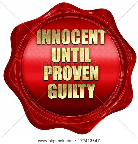 innocent until proven guilty, 3D rendering, red wax stamp with t