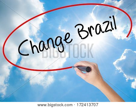 Woman Hand Writing Change Brazil  With Black Marker On Visual Screen