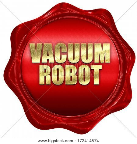 vacuum robot, 3D rendering, red wax stamp with text