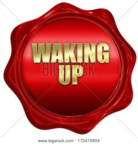 waking up, 3D rendering, red wax stamp with text
