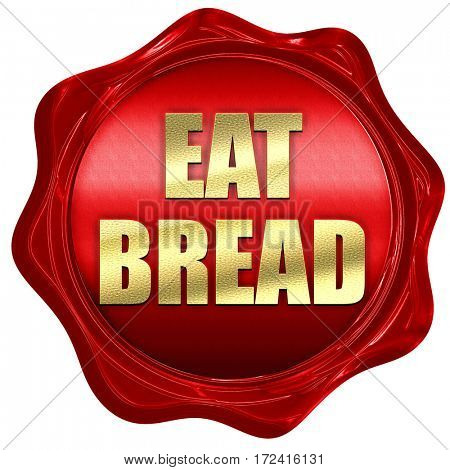 eat bread, 3D rendering, red wax stamp with text