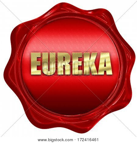 eureka, 3D rendering, red wax stamp with text