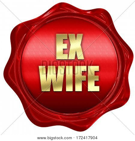 ex wife, 3D rendering, red wax stamp with text