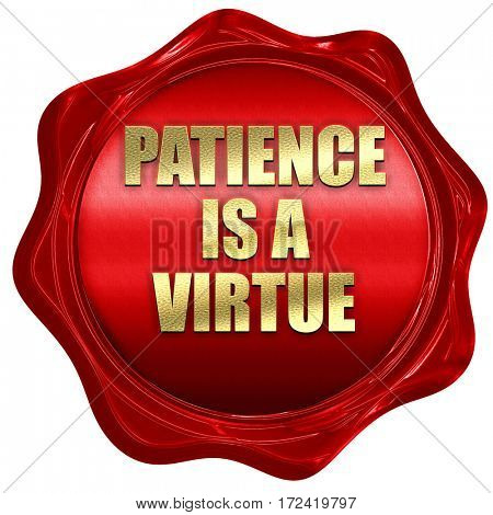 patience is a virtue, 3D rendering, red wax stamp with text