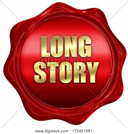 long story, 3D rendering, red wax stamp with text