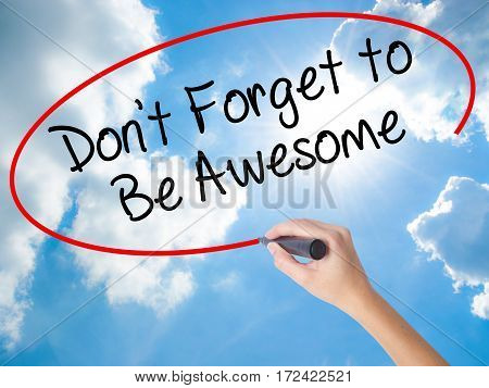 Woman Hand Writing Don't Forget To Be Awesome With Black Marker On Visual Screen