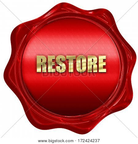 restore, 3D rendering, red wax stamp with text