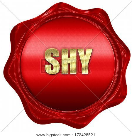 shy, 3D rendering, red wax stamp with text